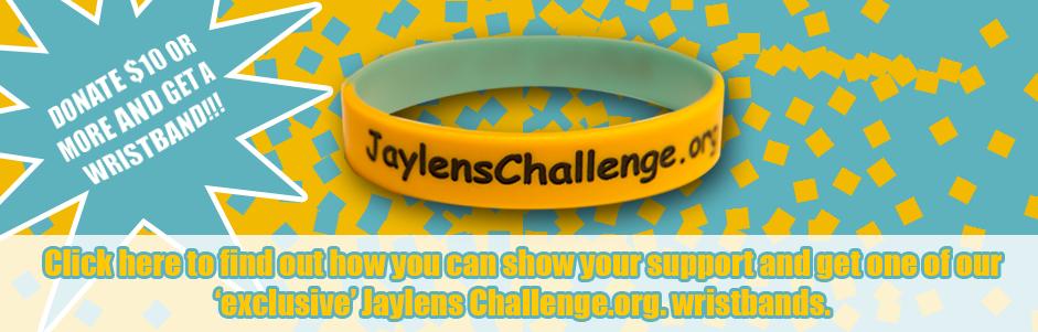 Jaylens Challenge Foundation, Inc - Wristband Donation